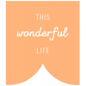 The Good Life: July 2019 Words & Tags Kit- this wonderful life