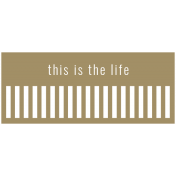 The Good Life: July 2019 Words & Tags Kit- this is the life