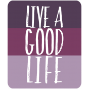 The Good Life: September 2019 Words & Labels Kit - live a good life
