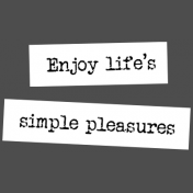 The Good Life- November 2019 Words & Tags- Word Strip Enjoy Life's Simple Pleasures