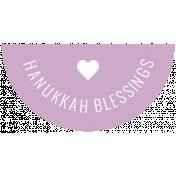 The Good Life- December 2019 Hanukkah Words & Labels- Label Hanukkah Blessings