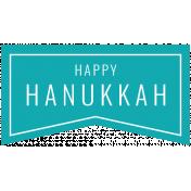 The Good Life- December 2019 Hanukkah Words & Labels- Label Happy Hanukkah 3