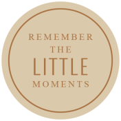 The Good Life - April 2020 Labels & Words - Label Little Moments
