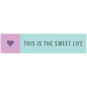 The Good Life August 2020 Labels & Words label this is the sweet life