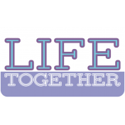 The Good Life August 2020 Labels & Words life together