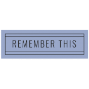 The Good Life- October 2020 Labels- Label Remember This
