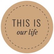 The Good Life- December 2020 Labels- Label This Is Our Life