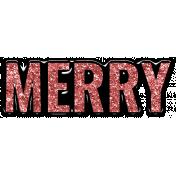 The Good Life: December 2020 Christmas Elements- Merry Word Art