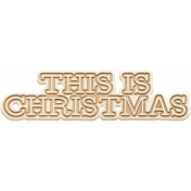 The Good Life: December 2020 Christmas Elements- This Is Christmas Word Art