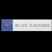 World Traveler Bundle #2- Elements- Label Vellum We Love To Go Places