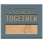 The Good Life: February 2021 Elements Kit- Word- A Moment Together
