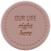 The Good Life: February 2021 Elements Kit- Word- Our Life Right Here