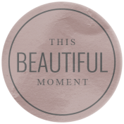 The Good Life: February 2021 Elements Kit- Word- This Beautiful Moment