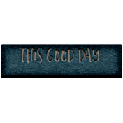 The Good Life: February 2021 Elements Kit- Word- This Good Day