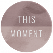 The Good Life: February 2021 Elements Kit- Word- This Moment