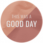 The Good Life: February 2021 Elements Kit- Word- This Was A good Day