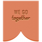 The Good Life: February 2021 Elements Kit- Word- We Go Together