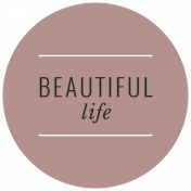 The Good Life: February 2021 Labels Kit- label beautiful life
