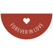 The Good Life: February 2021 Labels Kit- forever in love