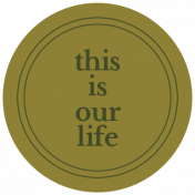 The Good Life: February 2021 Labels Kit- label this is our life