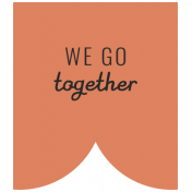 The Good Life: February 2021 Labels Kit- label we go together