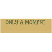 The Good Life: February 2021 Labels Kit- label only a moment