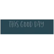 The Good Life: February 2021 Labels Kit- label this good day