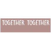 The Good Life: February 2021 Labels Kit- label together together