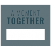 The Good Life: February 2021 Labels Kit- label a moment together