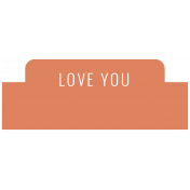 The Good Life: February 2021 Labels Kit- label love you