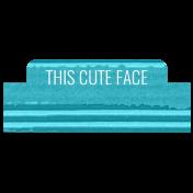 Good Life April 21_Word Tab-This cute face