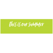 Summer Lovin_Label-This Is Our Summer