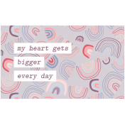 Good Life May 21_Tag-My Heart get bigger every day