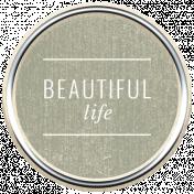 Good Life July 21_Circle-Beautiful Life-Brad
