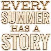 Good Life July 21_Wordart Wood-Every Summer Has A Story