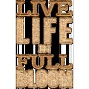 Good Life July 21_Wordart Cork-Live Life In Full Bloom