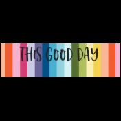 Good Life Aug 21_Tag Label-This Good Day