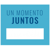 Good Life Aug 21_Tag Label Español-Un Moment Juntos