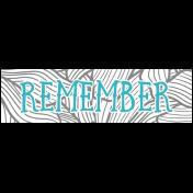 The Good Life: April 2021 Labels & Stickers Kit- Print Label remember