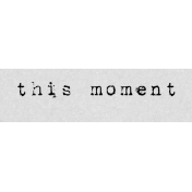 Autumn Art Word Snippet- This Moment