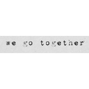 Autumn Art Word Snippet- We Go Together
