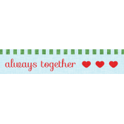 Our House Mini Kit- Always Together Label