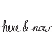 Here & Now- Here & Now Word Art Template