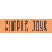 Simple Joys Label- Here & Now Word Art