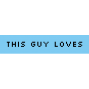Video Game Valentine Label- This Guy Loves