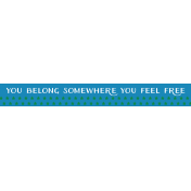 The Captain Label- You Belong Somewhere You Feel Free