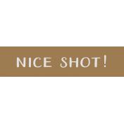 Hunter Label- Nice Shot