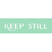 Oregonian Label- Keep Still