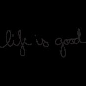 Handwritten Life Is Good