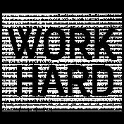 Work Day Word Art- Work Hard